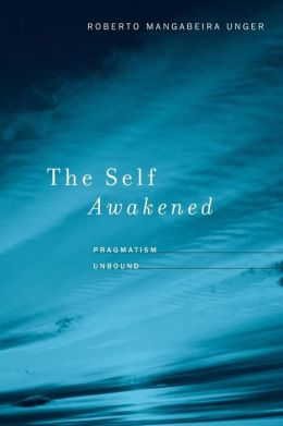 The Self Awakened: Pragmatism Unbound