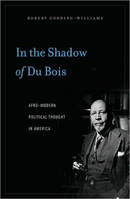 In the Shadow of Du Bois: Afro-Modern Political Thought in America