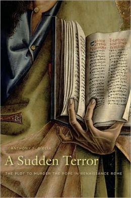 A Sudden Terror: The Plot to Murder the Pope in Renaissance Rome