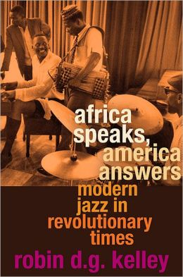 Africa Speaks, America Answers: Modern Jazz in Revolutionary Times