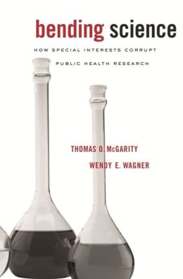 Bending Science: How Special Interests Corrupt Public Health Research
