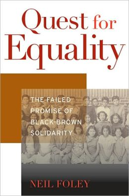 Quest for Equality: The Failed Promise of Black-Brown Solidarity