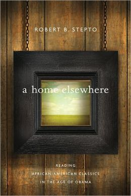 A Home Elsewhere: Reading African American Classics in the Age of Obama