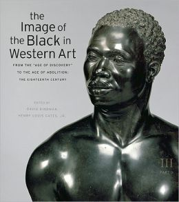 The Image of the Black in Western Art, Volume III, Part 3: From the Age of Discovery to the Age of Abolition: The Eighteenth Century