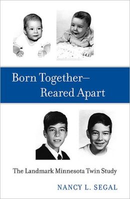Born Together, Reared Apart: The Landmark Minnesota Twin Study