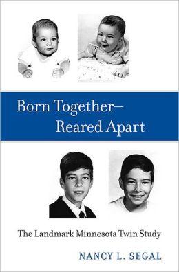Born Together, Reared Apart: The Landmark Minnesota Twin Study