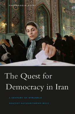 The Quest for Democracy in Iran: A Century of Struggle against Authoritarian Rule