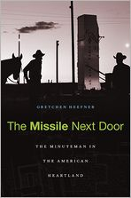 The Missile Next Door: The Minuteman in the American Heartland