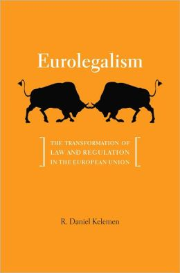 Eurolegalism: The Transformation of Law and Regulation in the European Union