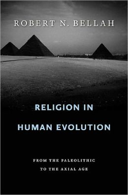 Religion in Human Evolution: From the Paleolithic to the Axial Age