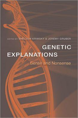 Genetic Explanations: Sense and Nonsense