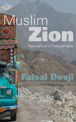 Muslim Zion: Pakistan as a Political Idea