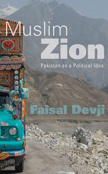 Download ebooks in pdf for free Muslim Zion: Pakistan as a Political Idea by Faisal Devji CHM ePub