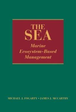 The Sea, Volume 16: Marine Ecosystem-Based Management