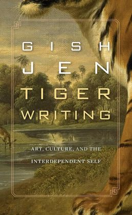 Tiger Writing: Art, Culture, and the Interdependent Self
