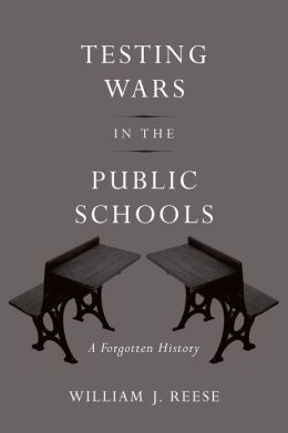 Testing Wars in the Public Schools: A Forgotten History