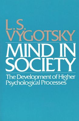 Mind in Society: The Development of Higher Psychological Processes