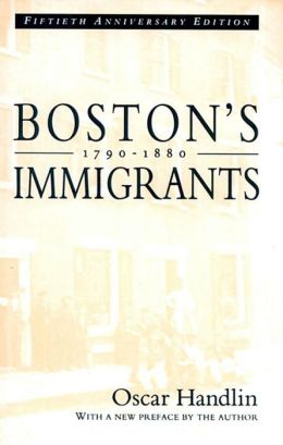 Boston's Immigrants, 1790-1880