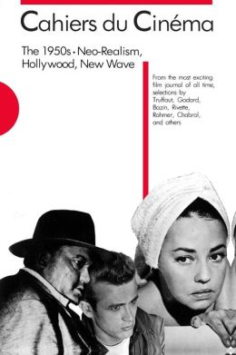 Cahiers du Cinéma, The 1950s: Neo-Realism, Hollywood, New Wave