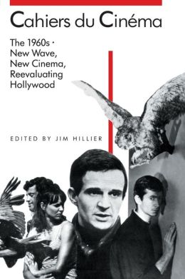 Cahiers du Cinéma, 1960-1968: New Wave, New Cinema, Reevaluating Hollywood