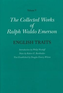 The Collected Works of Ralph Waldo Emerson, Volume V: English Traits