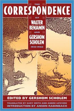 Correspondence Of Walter Benjamin And Gershom Scholem, 1932-1940