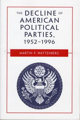 Decline Of American Political Parties, 1952-1996
