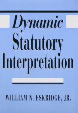Dynamic Statutory Interpretation