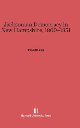 Jacksonian Democracy in New Hampshire, 1800-1851