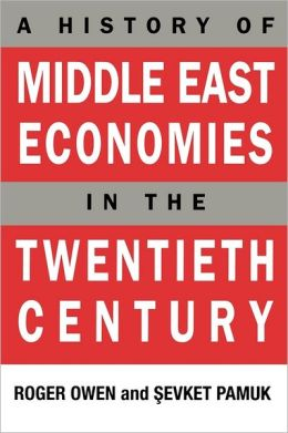 History Of Middle East Economies In The Twentieth Century