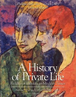 A History of Private Life, Volume V: Riddles of Identity in Modern Times