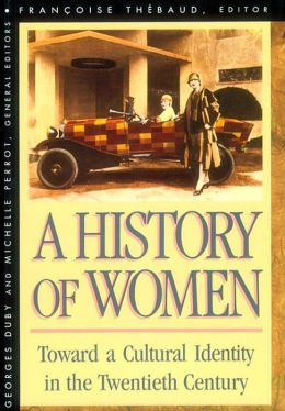 A History of Women in the West, Volume V: Toward a Cultural Identity in the Twentieth Century