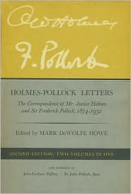 Holmes-Pollock Letters: The Correspondence of Mr. Justice Holmes and Sir Frederick Pollock, 1874-1932, Two Volumes in One