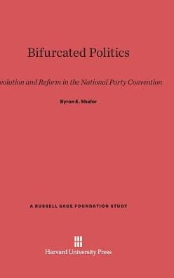 Bifurcated Politics: Evolution and Reform in the National Party Convention