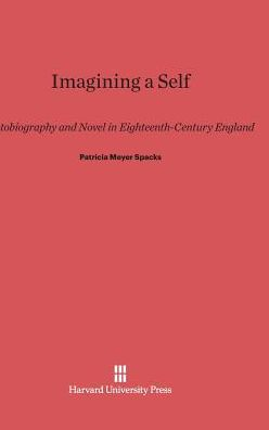 Imagining a Self: Autobiography and Novel in Eighteenth-Century England