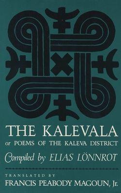 Kalevala: Or, Poems of the Kaleva District