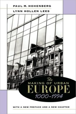 Making Of Urban Europe, 1000-1994