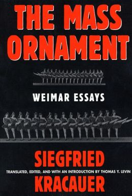 The Mass Ornament: Weimar Essays