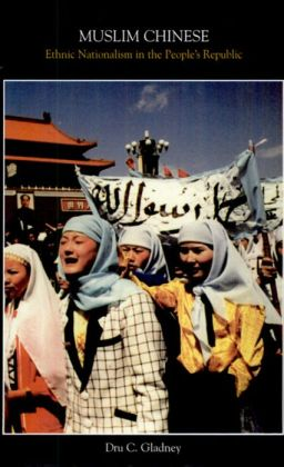 Muslim Chinese: Ethnic Nationalism in the People's Republic