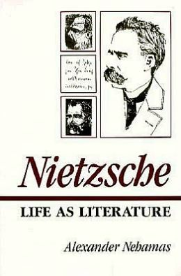 Nietzsche: Life as Literature