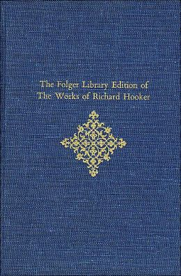 The Folger Library Edition of the Works of Richard Hooker, Volumes I and II: Of the Laws of Ecclesiastical Polity: Preface and Books I-V