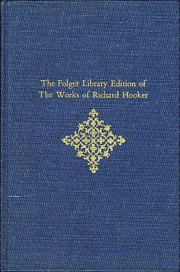 The Folger Library Edition of the Works of Richard Hooker, Volume III: Of the Laws of Ecclesiastical Polity: Books VI, VII, VIII