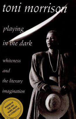 Playing in the Dark: Whiteness and the Literary Imagination