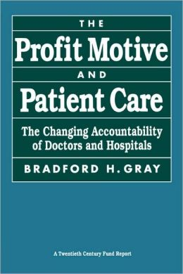 Profit Motive And Patient Care