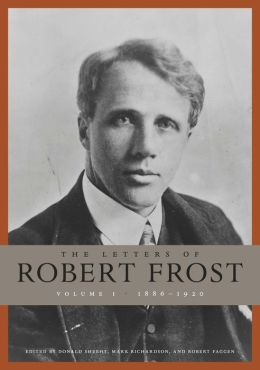 The Letters of Robert Frost, Volume 1