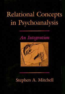 Relational Concepts in Psychoanalysis: An Integration