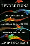 Revolutions: Reflections on American Equality and Foreign Liberations