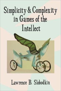 Simplicity And Complexity In Games Of The Intellect