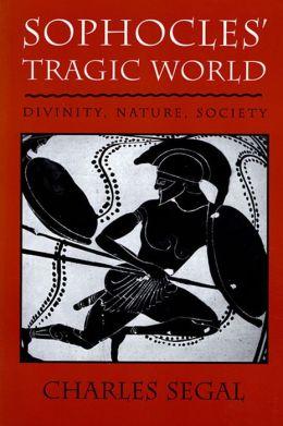 Sophoclesu Tragic World