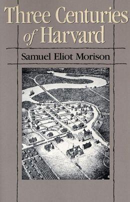 Three Centuries Of Harvard, 1636-1936